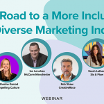 Why Diversity and Inclusion Matters Now For Modern Marketing. And for us all….